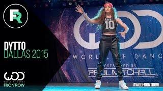 getlinkyoutube.com-Dytto   FRONTROW   World of Dance Dallas 2015 #WODDALLAS2015