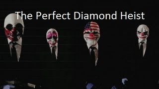 getlinkyoutube.com-Payday Diamond Heist - The Perfect Run
