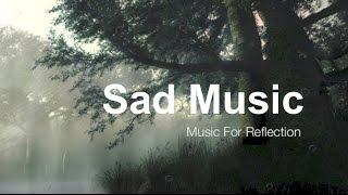 getlinkyoutube.com-Sad songs: Sad Music & Sad Song For Reflection (Best Collection of Sad Songs and Sad Music)