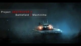 getlinkyoutube.com-Project: DESTROYER ll - Battlefield 3 Machinima