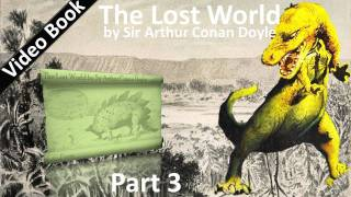 Part 3 - The Lost World Audiobook by Sir Arthur Conan Doyle (Chs 13-16)