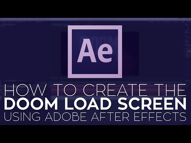 How to Create the Doom Load Screen Using Adobe After Effects and Rampant Design