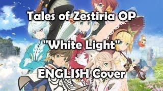 "Tales of Zestiria ""White Light"" (ENGLISH Cover)"