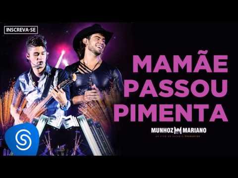 Munhoz & Mariano - Mamãe Passou Pimenta (Ao Vivo no Estádio Prudentão)