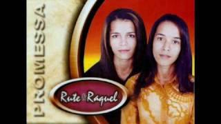 ♥♥MEU ESCOLHIDO♥♥ RUTE & RAQUEL