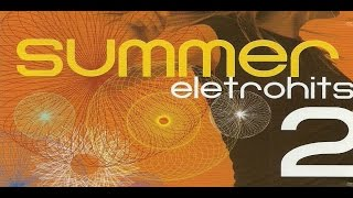 getlinkyoutube.com-Summer Eletro Hits 2 -  CD Completo
