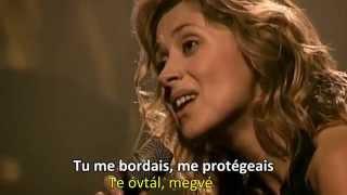 Lara Fabian - Je T'aime + magyar + Sous-titres Français live