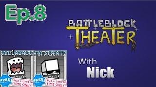getlinkyoutube.com-GROUNDHOG & FBI AGENT 2 BattleBlock Theater (Furbottoms Features) Ep. 8