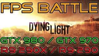 getlinkyoutube.com-DYING LIGHT - GTX 980/GTX 970/R9 290X/R9 290 - FPS BATTLE [Benchmark] GTX 980 Fail=(