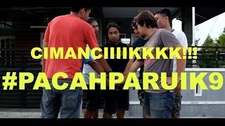 #PACAHPARUIK eps9 CIMANCIK