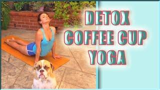 Detox Coffee Cup Vinyasa Yoga Class Full Body Core Water Retention