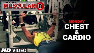 Monday: Chest Workout & Cardio Workout | 'MUSCULAR 8' by Guru Mann