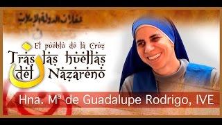 getlinkyoutube.com-Tras las huellas del Nazareno: Hna. María de Guadalupe Rodrigo