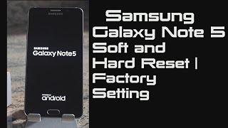 getlinkyoutube.com-Samsung  Galaxy Note 5 Soft Reset   Hard Reset   Factory Setting   Original Setting