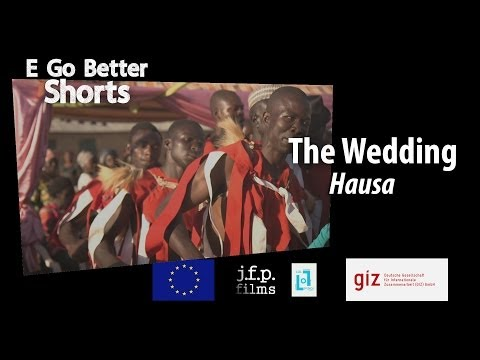 E Go Better SHORTS: The Wedding (Hausa) /Microfinance Education