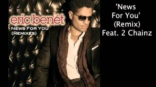 Eric Benet - News For You (remix) (ft. 2 Chainz)