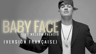 Baby Face (Ft Nelson Palacio)