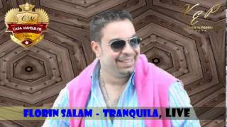 getlinkyoutube.com-FLORIN SALAM - TRANQUILA (CASA MANELELOR), LIVE