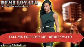 TELL ME YOU LOVE ME -  DEMI LOVATO Karaoke