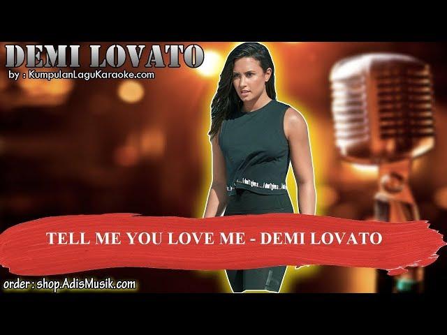 TELL ME YOU LOVE ME -  DEMI LOVATO Karaoke