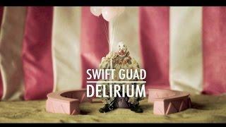 Swift Guad - Délirium