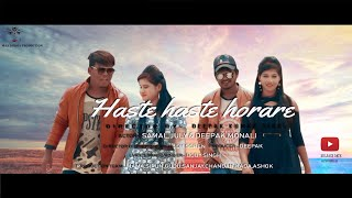 NEW MUNDARI ALBUM 2018|| HASTE HASTE HORARE ||full official mundari video || Samal & Deepak