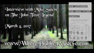 The John Titor Legend with Mike Sauve - March 4, 2017