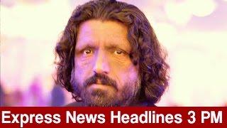 Express News Headlines 3 PM - 7 January 2017