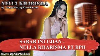 SABAR INI UJIAN -  NELLA KHARISMA FT RPH Karaoke no vocal instrumental