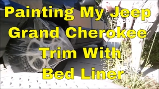 getlinkyoutube.com-Painting My Jeep Grand Cherokee Trim With Bed Liner