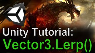 getlinkyoutube.com-Unity Tutorial: Vector3.Lerp