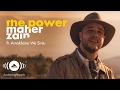 Maher Zain - The Power Official Ft. Amakhono We Sintu