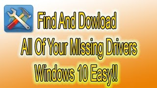 Windows 10 Find All Missing Drivers Easy Tutorial 2015