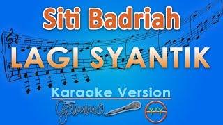 Siti Badriah   Lagi Syantik (Karaoke Lirik Tanpa Vokal) By GMusic