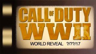 Call of Duty 2017 World Reveal Trailer Coming Soon?!