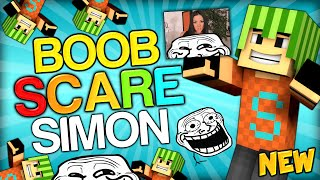 getlinkyoutube.com-SCARE SIMON! - THE BRAND NEW BOOB SCARE TROLL - Minecraft Trolling Youtubers with Minecraft Mods