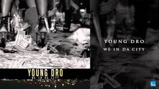 Young Dro - We In Da City