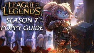 Poppy Guide | Season 7 | League of Legends Champion Guide