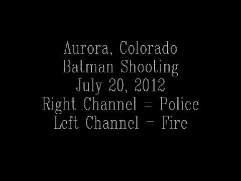 Aurora Colorado Batman Shooting Police And Fire Scanner Audio Feed (July 20 2012) 2 Shooters?