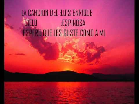 Videos Related To 'luis Enrique Espinosa La Cancion Del Ciel