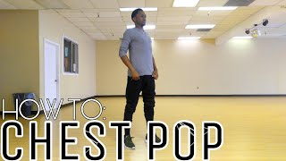 HOW TO: CHEST POP (Hip-Hop Dance Tutorial)