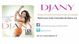 Djany - Passe faire un tour chez moi (ft. Laza Morgan)