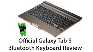 Official Galaxy Tab S Bluetooth Keyboard Review