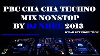 getlinkyoutube.com-Pbc Cha Cha TechnoMix NonStop By Dj NheL 2013