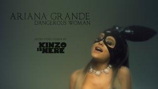 getlinkyoutube.com-Ariana Grande - Dangerous Woman (KINZOisHERE remix)