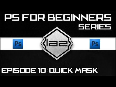 #10  Photoshop -Tutorial for Complete Beginners ~ CS5 / CS5.1 Extended - Quick Mask / Layer Mask