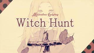 getlinkyoutube.com-Witch Hunt ❘ ❮Miraculous Ladybug❯ PV