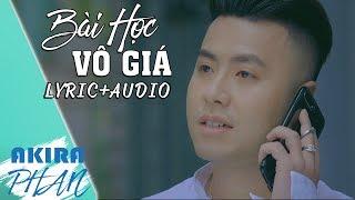 Bài Học Vô Giá ( Lyric Audio)   Official   Akira Phan