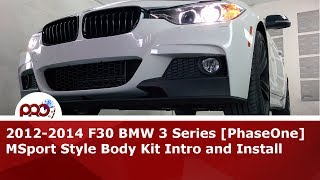 getlinkyoutube.com-2012-2014 F30 BMW 3 Series [PhaseOne] MSport Style Body Kit Intro and Install