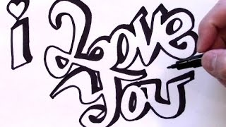 getlinkyoutube.com-How to Draw I LOVE YOU in Graffiti
